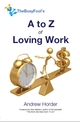 The A to Z of Loving Work - EBook edition