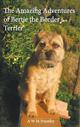 The Amazing Adventures of Bertie the Border Terrier