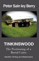 TINKINSWOOD - The Positioning of a Burial Cairn. Neolithic Writing and Mathematics