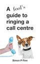 A fool's guide to ringing a call centre