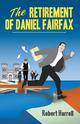 The Retirement of Daniel Fairfax