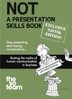 NOT a Presentation Skills Book