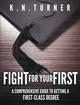 FIGHT FOR YOUR FIRST-A COMPREHENSIVE GUIDE TO GETTING A FIRST CLASS DEGREE