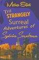 The Strangely Surreal Adventures of Sylvia Smetana
