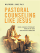 Pastoral Counseling like Jesus: Neuro-Linguistic Psychology Modeling of Jesus for Effective Counseling