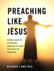Preaching like Jesus: Neuro-Linguistic Psychology Modeling of Jesus for Effective Preaching