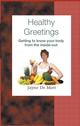 Healthy Greetings: Getting to know your body from the inside-out