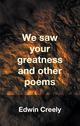 We saw your greatness and other poems