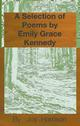 A Selection of Poems by Emily Grace Kennedy