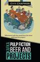 Kafka, Pulp Fiction, Beer and Projects