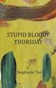 Stupid Bloody Thursday