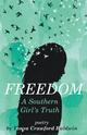 Freedom  (A Southern Girl's Truth)
