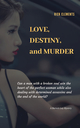 Love, Destiny, and Murder