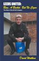 LEEDS UNITED: Bins, a Bucket, but no Cigar
