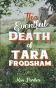 The eventful death of Tara Frodsham