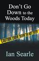 Don't Go Down To The Woods Today