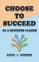 Choose to Succeed - as a business leader