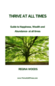 Thrive At All Times- Guide to Happiness and Wealth