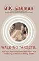 WALKING TARGETS - How our Psychologized Classrooms are Producing a Nation of Sitting Ducks